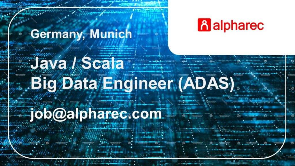 Java / Scala - Big Data Engineer (ADAS) - Germany, Munich